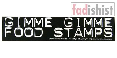 'Gimme Gimme Food Stamps' Sticker