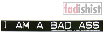 'I am a Bad Ass' Sticker
