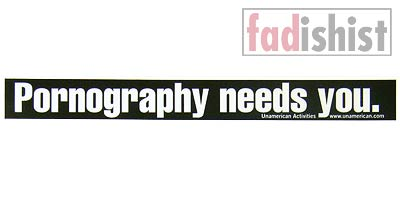 'Pornography Needs You' Sticker