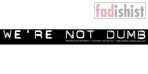 'We're Not Dumb' Sticker