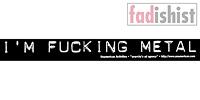 'I'm Fucking Metal' Sticker