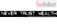 'Never Trust Wealth' Sticker