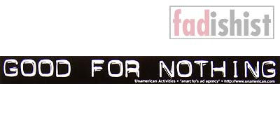 'Good For Nothing' Sticker