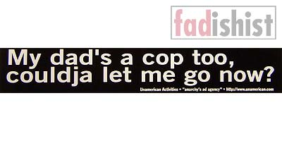 'My dad's a cop too, couldja let me go now?' Sticker