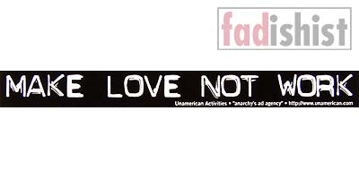 'Make Love Not Work' Sticker