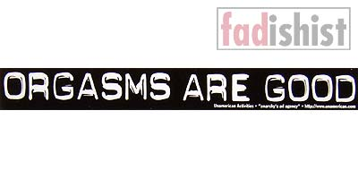 'Orgasms Are Good' Sticker