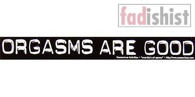 'Orgasms Are Good' Sticker