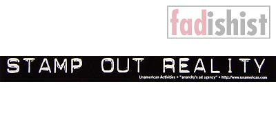 'Stamp Out Reality' Sticker